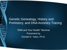 Genetic Genealogy, History and Prehistory, and DNA