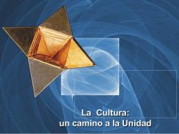 La cultura un camino de unidad