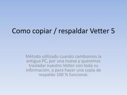 Como copiar Vetter 5 de una PC a otra.