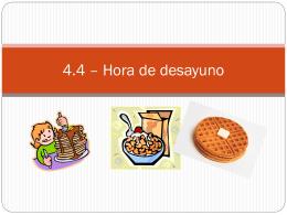 4.4 – Hora de desayuno