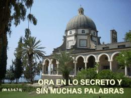 ORA EN LO SECRETO Y SIN MUCHAS PALABRAS