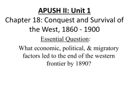 Chapter 18: Conquest and Survival of the West, 1860