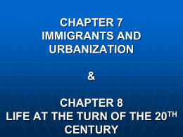 CHAPTER 7 IMMIGRANTS AND URBANIZATION & …