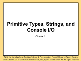 Chapter 2 Primitive Types, Strongs, and Console I/O