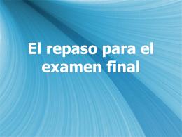 El repaso para el examen final