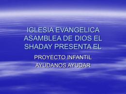 IGLESIA EVANGELICA ASAMBLEA DE DIOS EL SHADAY