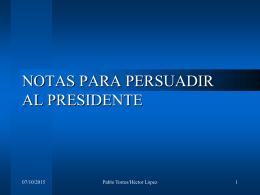 NOTAS PARA PERSUADIR AL PRESIDENTE