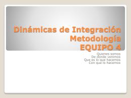 Dinamicas de Integracion Metodologia