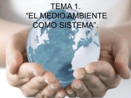 """TEMA 1. """"EL MEDIO AMBIENTE COMO SISTEMA""""."""