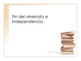 Fin del virreinato e independencia.