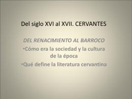 Del siglo XVI al XVII. CERVANTES