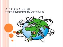 ALTO GRADO DE INTERDISCIPLINARIEDAD