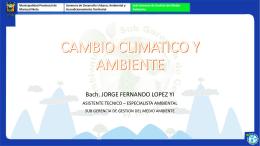 CAMBIO CLIMATICO Y MEDIO AMBIENTE
