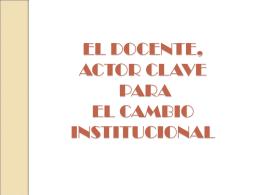 EL DOCENTE, ACTOR CLAVE PARA EL CAMBIO …