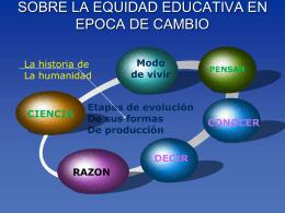 SOBRE LA EQUIDAD EDUCATIVA EN EPOCA DE CAMBIO