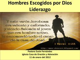 Hombres Escogidos por Dios - Casa de Oracion y Adoracion