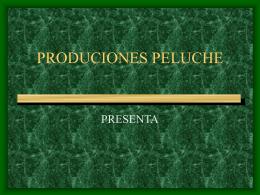 PRODUCIONES PELUCHE