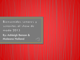 Bienvenidos senores y senoritas al show de moda 2013