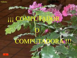 COMPUTADOR O COMPUTADORA !!!