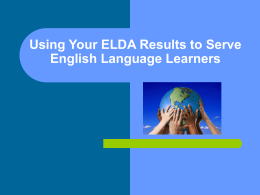 Using ELDA Scores to Serve English Language Learners