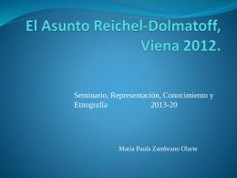 El Asunto Reichel-Dolmatoff, Viena 2012.
