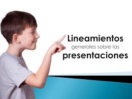 Lineamientos generales sobre las presentaciones