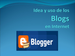 Idea y uso del Blogspot en Internet