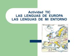 Actividad TIC LENGUAS DE EUROPA LAS LENGUAS DE MI …