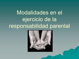 Modalidades en el ejercicio de la responsabilidad parental