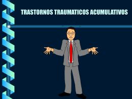 TRASTORNOS TRAUMATICOS ACUMULATIVOS