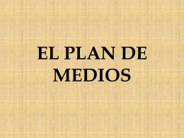 EL PLAN DE MEDIOS