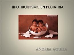HIPOTIROIDISMO EN PEDIATRIA - // Ministerio de Salud