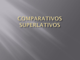 Comparativos superlativos
