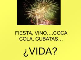 FIESTA, VINO….COCA COLA, CUBATAS…