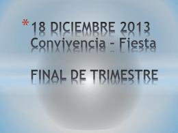 18 DICIEMBRE 2013 Convivencia – Fiesta FINAL DE …