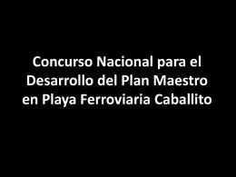 Concurso Nacional para el Desarrollo del Plan Maestro en
