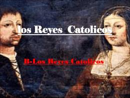 La reconquista y los Reyes Catolicos