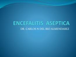 ENCEFALITIS ASEPTICA