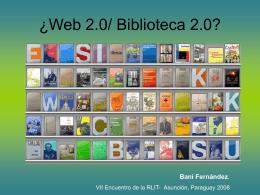 Web 2.0/ Biblioteca 2.0?