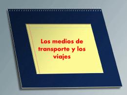 Los medios de transporte y los viajes