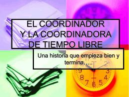 EL COORDINADOR Y LA COORDINADORA DE TIEMPO …