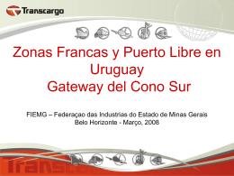 Zonas Francas y Puerto Libre en Uruguay Gateway del …