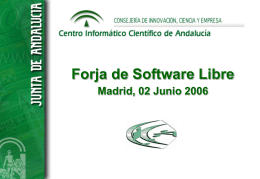 Forja de Software Libre Madrid, 02 Junio 2006