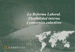 La Reforma Laboral. Flexibilidad interna y convenios