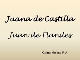 Juana de Castilla Juan de Flandes.