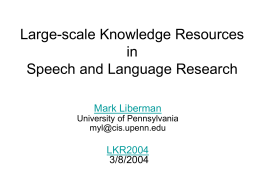 Large-scale Knowledge Resources in Speech and Language