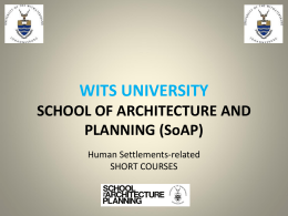 WITS UNIVERSITY SCHOOL OF ARCHITECTURE AND …