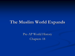 The Muslim World Expands & An Age of Exploratiosn and