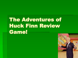 The Adventures of Huck Finn Review Game!