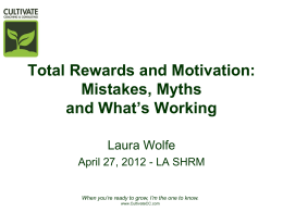 Total Rewards and Motivation: Mistakes, Myths and …